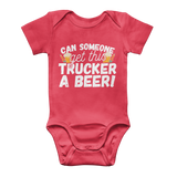 Can Someone Get Trucker a Beer! Classic Baby Onesie Bodysuit