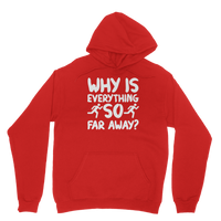 Why Is Everything So Far Away Running Classic Adult Hoodie