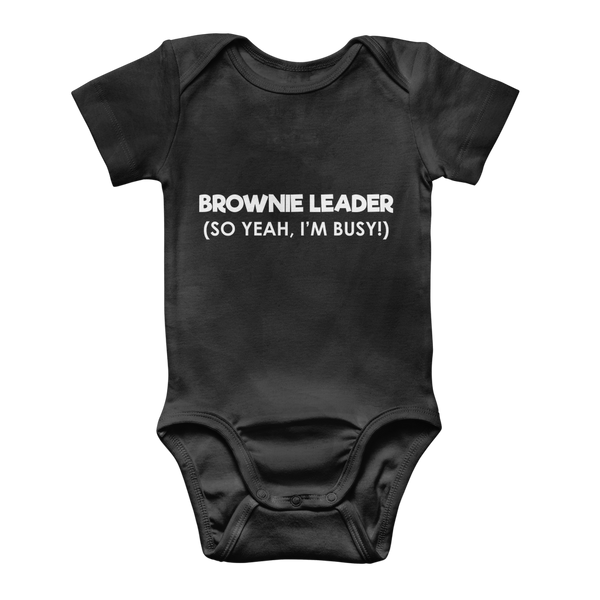 Brownie Leader (So Yeah, I'm Busy!) Guide Classic Baby Onesie Bodysuit