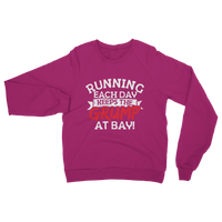 Running Each Day Keeps The Grump At Bay Classic Adult Sweatshirt