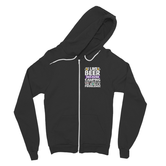 I Like Beer as Camping Can't Solve All The World's Problems! Classic Adult Zip Hoodie