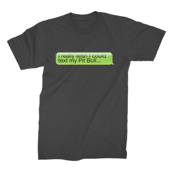 I Really Wish I Could Text my Pitbull Premium Jersey Men's T-Shirt