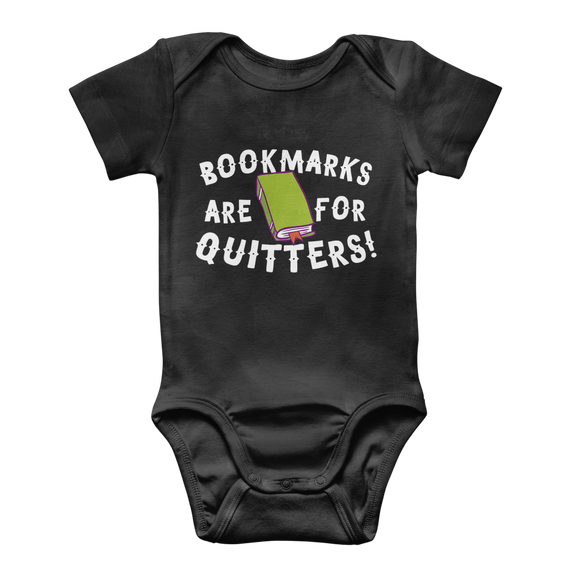 Book Marks are for Quitters! Classic Baby Onesie Bodysuit