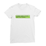 I Really Wish I Could Text my Huskie Premium Jersey Women's T-Shirt