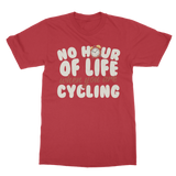 No Hour of Life is Wasted With A Cycling Classic Adult T-Shirt