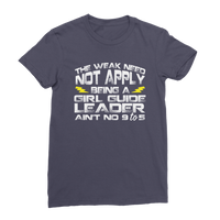 The Weak Need Not Apply Being a Girl Guide Aint No 9 to 5 Premium Jersey Women's T-Shirt