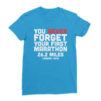 You Never Forget Your First Marathon London 2018 Classic Women's T-Shirt