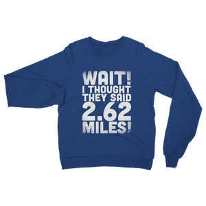 I Thought They Said 2.62 Miles Classic Adult Sweatshirt