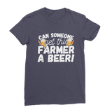 Can Someone Get This Farmer a Beer! Premium Jersey Women's T-Shirt