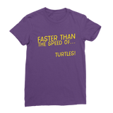 Faster Than The Speed Of Turtles Classic Women's T-Shirt
