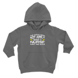 The Weak Need Not Apply Being a Nurse Aint No 9 to 5 Classic Kids Hoodie