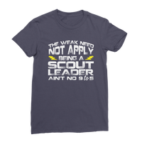 The Weak Need Not Apply Being a Scout Leader Aint No 9 to 5 Premium Jersey Women's T-Shirt