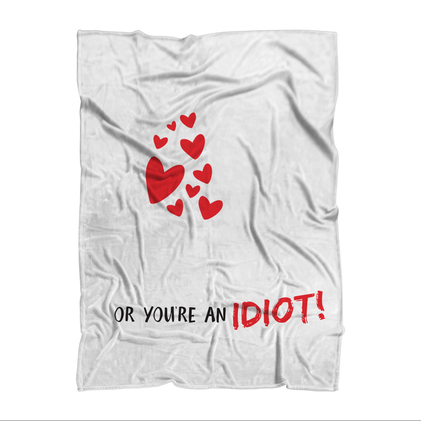 You Either Love Baking Or You're An Idiot! Sublimation Adult Blanket
