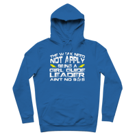 The Weak Need Not Apply Being a Girl Guide Aint No 9 to 5 Premium Adult Hoodie