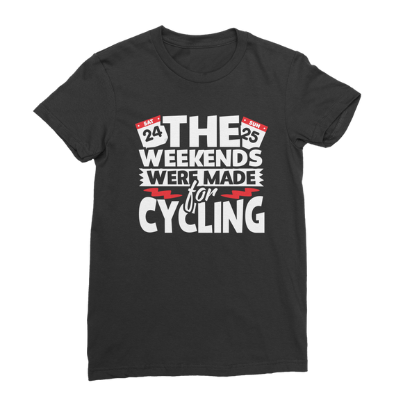 The Weekends Were Made For Cycling Classic Women's T-Shirt