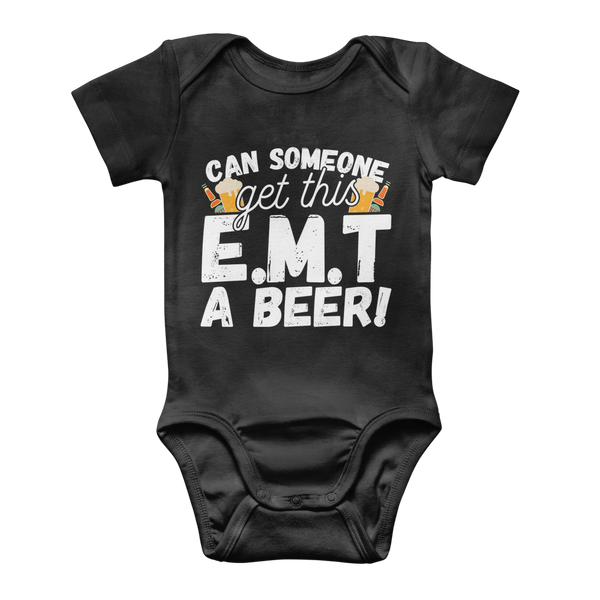 Can Someone Get This E.M.T a Beer! Classic Baby Onesie Bodysuit