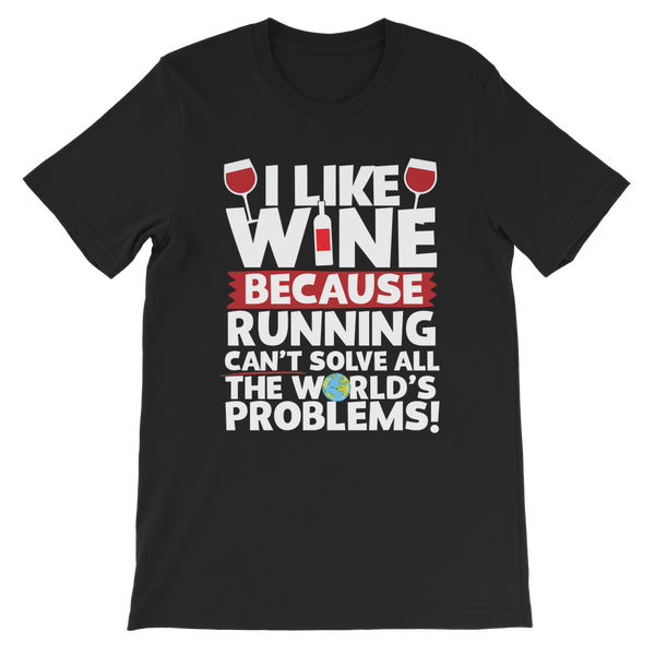 I Like Wine as Running Can't Solve All The World's Problems! Premium Kids T-Shirt