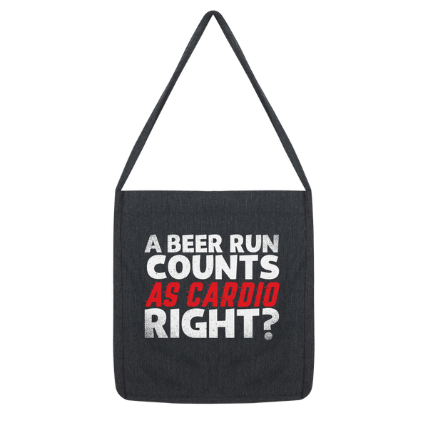 A Beer Run Counts As Cardio Right? Classic Tote Bag