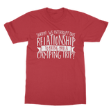 Sorry We Interrupt This Relationship To Bring You A Camping Trip Classic Adult T-Shirt