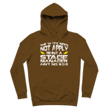 The Weak Need Not Apply Being a Stage Manager Aint No 9 to 5 Premium Adult Hoodie