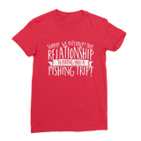 Sorry We Interrupt This Relationship To Bring You A Fishing Trip Premium Jersey Women's T-Shirt