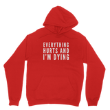 Everything Hurts And I'm Dying Classic Adult Hoodie