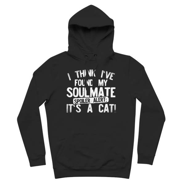 I Think Ive Found My Soulmate Spoiler Alert its a Cat Premium Adult Hoodie
