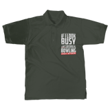 If I Look Busy Don't Disturb Me Unless You Plan To Take Me Bowling Seriously. Only Bowling Classic Adult Polo Shirt