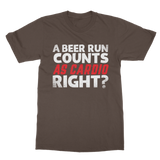 A Beer Run Counts As Cardio Right? Classic Adult T-Shirt