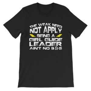 The Weak Need Not Apply Being a Girl Guide Aint No 9 to 5 Premium Kids T-Shirt
