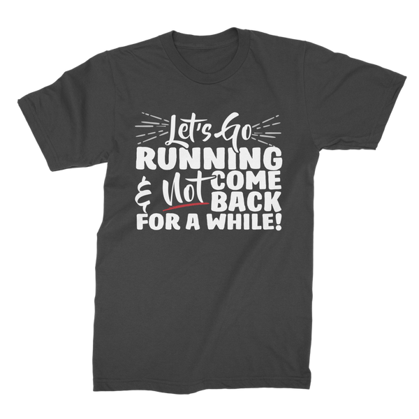 Lets Go Running And Not Come Back For A While! Premium Jersey Men's T-Shirt