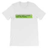 I Really Wish I Could Text my Huskie Classic Kids T-Shirt