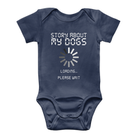 Story About My Dogs Loading... Please Wait Classic Baby Onesie Bodysuit