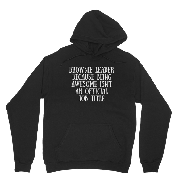 Brownie Leader Because Being Awesome Isn't An Official Job Title Guide Classic Adult Hoodie