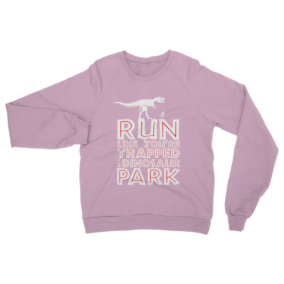 Run Like You Are Trapped In A Dinosaur Park Classic Adult Sweatshirt