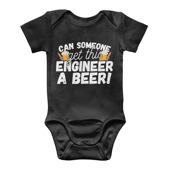 Can Someone Get This Engineer a Beer! Classic Baby Onesie Bodysuit
