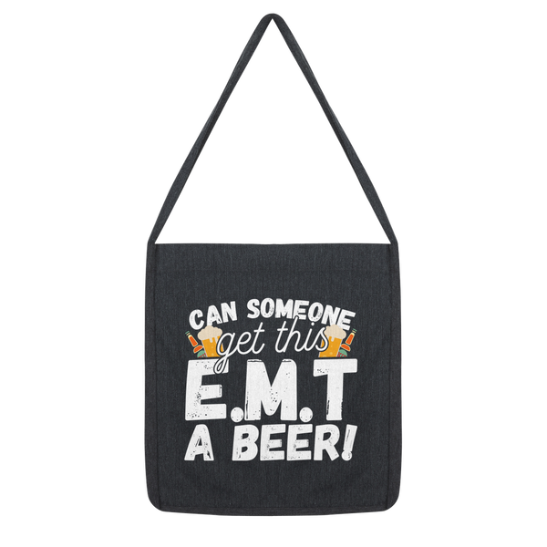 Can Someone Get This E.M.T a Beer! Classic Tote Bag