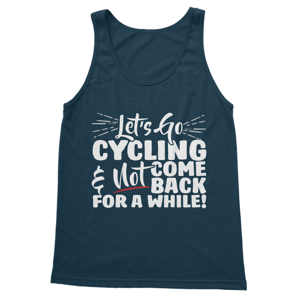 Lets Go Cycling And Not Come Back For A While! Classic Adult Tank Top