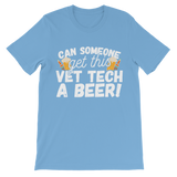 Can Someone Get Vet Tech a Beer! Premium Kids T-Shirt