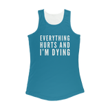 Everything Hurts And I'm Dying Women Performance Tank Top