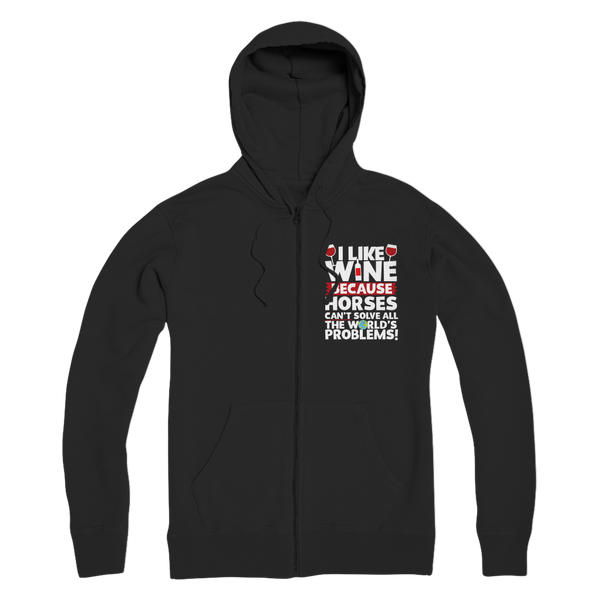 I Like Wine as Horses Can't Solve All The World's Problems! Premium Adult Zip Hoodie
