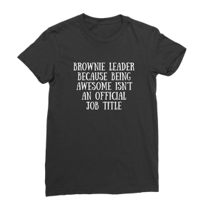 Brownie Leader Because Being Awesome Isn't An Official Job Title Guide Premium Jersey Women's T-Shirt