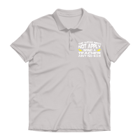 The Weak Need Not Apply Being a Teacher Aint No 9 to 5 Premium Adult Polo Shirt