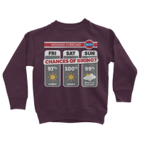 Weekend Weather Sunny With a Chance of Biking? Classic Kids Sweatshirt