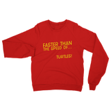 Faster Than The Speed Of Turtles Classic Adult Sweatshirt