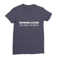 Brownie Leader (So Yeah, I'm Busy!) Guide Premium Jersey Women's T-Shirt