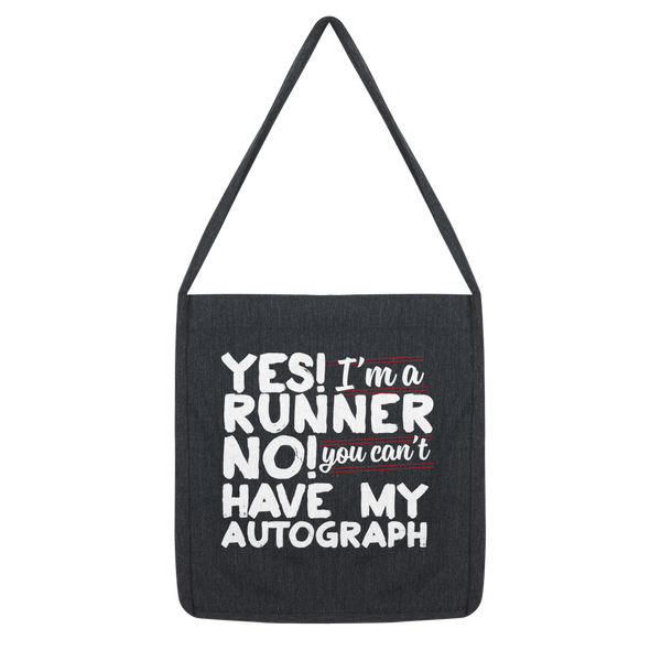 Yes I'm A Runner No You Can't Have My Autograph Classic Tote Bag