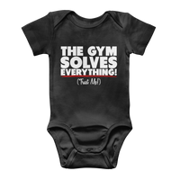 The Gym Solves Everything! (Trust Me!) Classic Baby Onesie Bodysuit