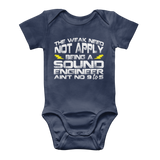 The Weak Need Not Apply Being a Sound Engineer Aint No 9 to 5 Classic Baby Onesie Bodysuit