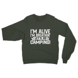 Im Alive I'm Breathing Lets Go Camping Classic Adult Sweatshirt